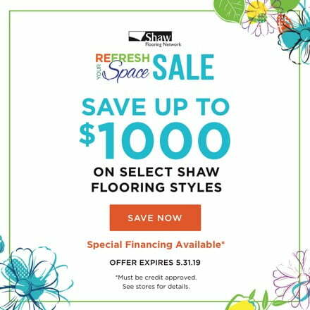 Spring Sale save up to $1,000 on Select styles of Shaw Flooring